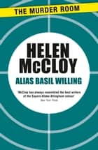 Alias Basil Willing ebook by Helen McCloy