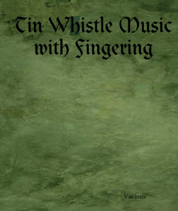 Tin Whistle Music with Fingering ekitaplar by Various
