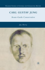 Carl Gustav Jung - Avant-Garde Conservative ebook by J. Sherry
