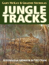 Jungle Tracks - Australian armour in Viet Nam ebook by Gary McKay and Graeme Nicholas