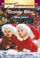 Christmas Babies (Mills & Boon Vintage Superromance) eBook by Ellen James
