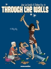 Through The Walls #2 : Willy-Nilly - Willy-Nilly ebook by Jean-Luc Cornette,Stéphane Oiry