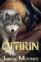 Qitirin ebook by Linda Mooney