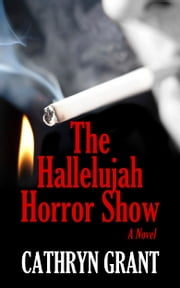 The Hallelujah Horror Show (A Suburban Noir Novel) ebook by Cathryn Grant