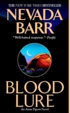 Blood Lure - A riveting mystery of the wilderness ebook by Nevada Barr