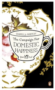 The Campaign for Domestic Happiness ebook by Isabella Beeton