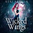 Wicked WIngs audiobook by Keri Arthur