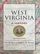 West Virginia ebook by Otis K. Rice,Stephen W. Brown