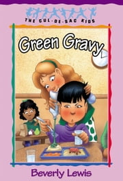Green Gravy (Cul-de-sac Kids Book #14) ebook by Beverly Lewis,Janet Huntington