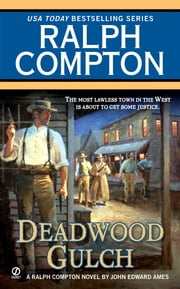 Ralph Compton Deadwood Gulch ebook by Ralph Compton,John Edwards Ames
