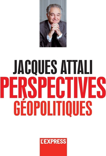 Jacques Attali - Perspectives géopolitiques ebook by Jacques Attali