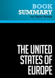 Summary of The United States of Europe: The New Superpower and the End of American Supremacy - T.R. Reid ebook by Capitol Reader