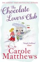 The Chocolate Lovers' Club ebook by Carole Matthews