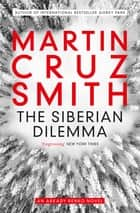 The Siberian Dilemma ebook by
