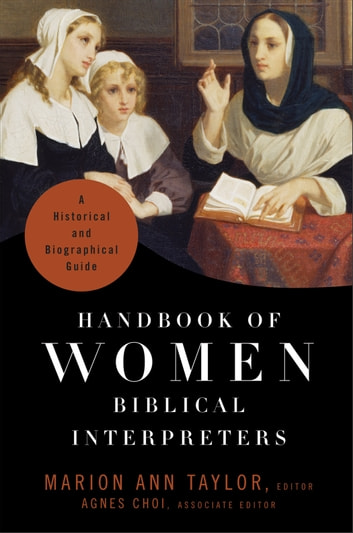 Handbook of Women Biblical Interpreters - A Historical and Biographical Guide ebook by