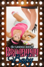 Broadway Baby ebook by Alexandra James