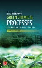 Engineering Green Chemical Processes - Renewable and Sustainable Design ebook by Thomas DeRosa