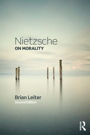 Nietzsche on Morality ebook by Brian Leiter
