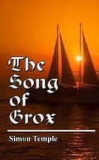 The Song of Grox ebook by Simon Temple