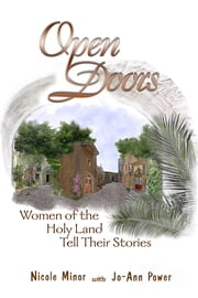 Open Doors: Women of the Holy Land Tell Their Stories ebook by Nicole Minor,Jo-Ann Power