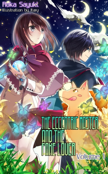 The Eccentric Master and the Fake Lover ebook by Roka Sayuki,Itaru,Charis Messier