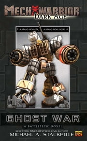 Mechwarrior: Dark Age #1: - Ghost War (A Battletech Novel) ebook by Michael A. Stackpole