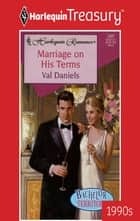 Marriage On His Terms ebook by Val Daniels