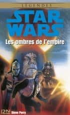 Star Wars - Les ombres de l'empire ebook by Steve PERRY, Jean-Marc TOUSSAINT, Patrice DUVIC,...