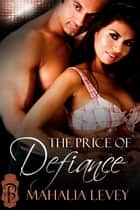 The Price of Defiance ebook by Mahalia Levey