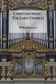 Christian Music: The Early Church ebook by Alliance of Confessing Evangelicals