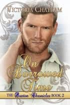 On Borrowed Time ebook by Victoria Chatham