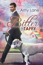 Bitter Taffy ebook by Amy Lane