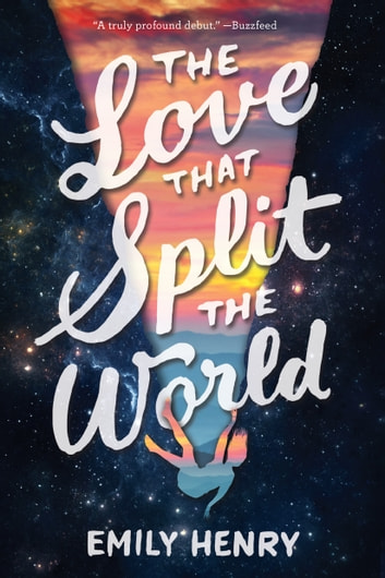 The Love That Split the World ebook by Emily Henry