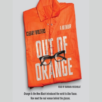 Out of Orange - A Memoir audiobook by Cleary Wolters