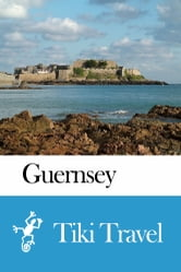 Guernsey Travel Guide - Tiki Travel ebook by Tiki Travel