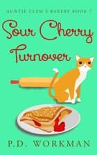 Sour Cherry Turnover ebook by P.D. Workman