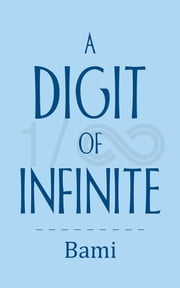 A Digit Of Infinite ebook by Bami