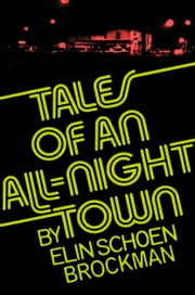 Tales of an All-Night Town ebook by Elin Schoen Brockman