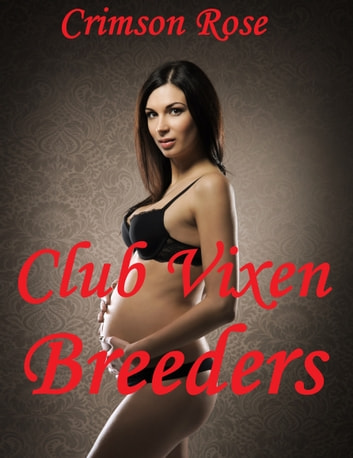 Club Vixen Breeders ebook by Crimson Rose