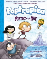 Poptropica - Book 1: Mystery of the Map ebook by Jack Chabert,Kory Merritt,Jeff Kinney