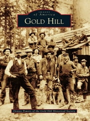 Gold Hill ebook by Dennis Powers