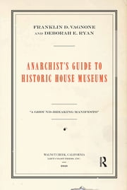 ANARCHIST'S+GUIDE+TO+HISTORIC+HOUSE+MUSEUMS