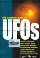 The Mammoth Book of UFOs ebook by Lynn Picknett