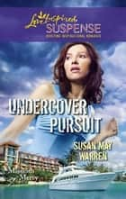 Undercover Pursuit ebook by Susan May Warren