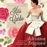 Kiss Carlo audiobook by Adriana Trigiani