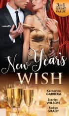New Year's Wish: After Midnight / The Prince She Never Forgot / Amnesiac Ex, Unforgettable Vows (Mills & Boon M&B) 電子書 by Katherine Garbera, Scarlet Wilson, Robyn Grady