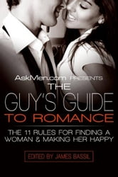AskMen.com Presents The Guy's Guide to Romance ebook by James Bassil