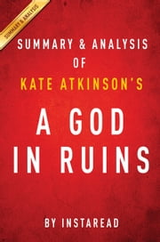 A God in Ruins by Kate Atkinson | Summary & Analysis ebook by Instaread