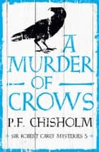 A Murder of Crows ebook by P.F. Chisholm