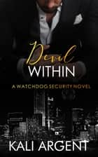 Devil Within - Watchdog Security, #1 電子書 by Kali Argent
